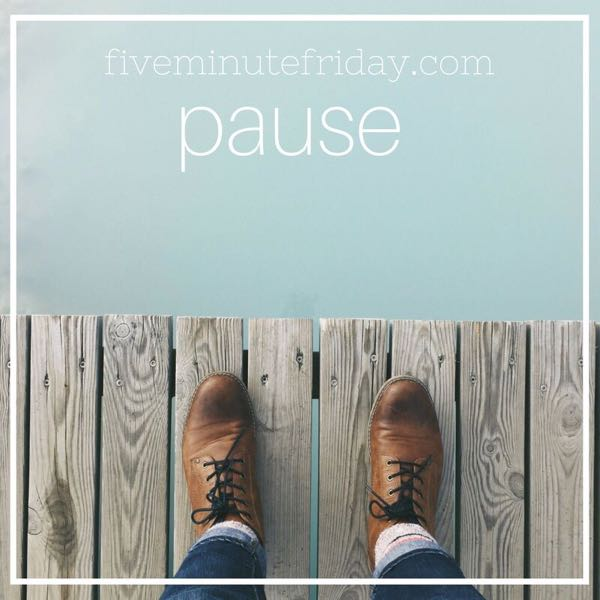 Pause - 31 Days of Five Minute Free Writes