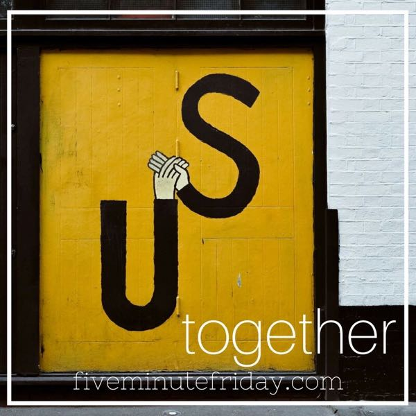 Together - 31 Days of Five Minute Free Writes