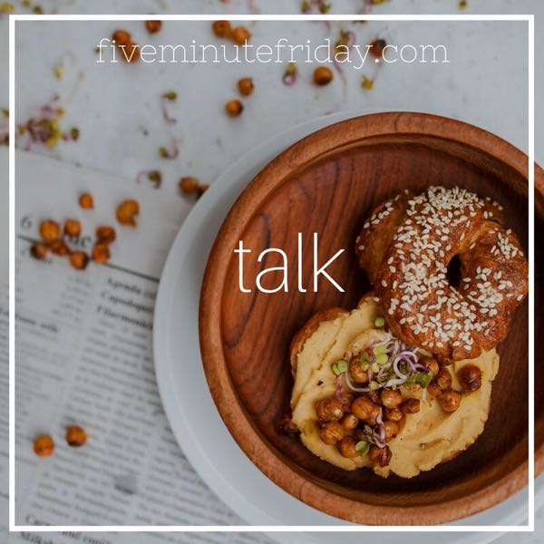 Talk - 31 Days of Five Minute Free Writes